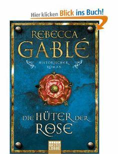 Die Hüter der Rose: Historischer Roman: Waringham Trilogie 2: Amazon.de: Rebecca Gablé: Bücher