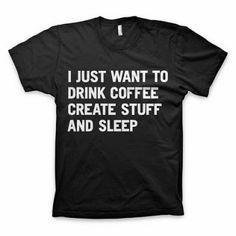 I think I need this shirt #crafty #createstuff #sleep