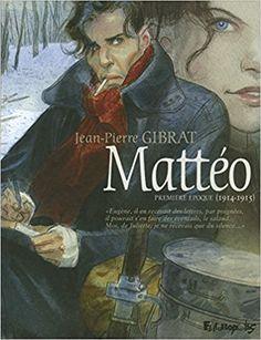 Amazon.fr - Mattéo - Première période - 1914-1915 - Jean-Pierre Gibrat - Livres