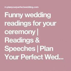 Funny Wedding Readings Guaranteed To Make Your Guests Laugh Funny wedding readings for your ceremony Wedding Readings Funny, Funny Wedding Toasts, Wedding Ceremony Readings, Wedding Humor, Wedding Blog, Wedding Stuff, Wedding Ceremonies, Wedding Things, Wedding Venues