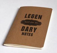 Legen wait for it Dary Notes Moleskine Cahier by JulienDenoyer