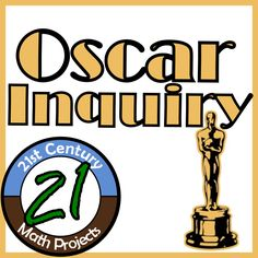21st Century Math Projects -- Engaging Middle & High School Math Projects: Oscar Winner -- Inquiry Project