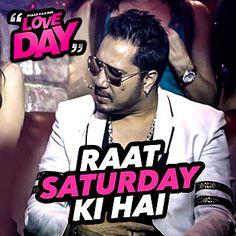 #RaatSaturdayKiHai #Song #Lyrics #MikaSingh #LoveDay @ http://www.lyricsonweb.com/raat-saturday-ki-hai-song-lyrics/