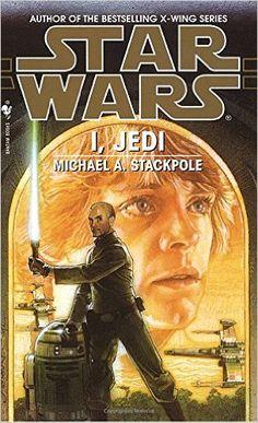Amazon.com: I, Jedi (Star Wars) (9780553578737): Michael A. Stackpole: Books