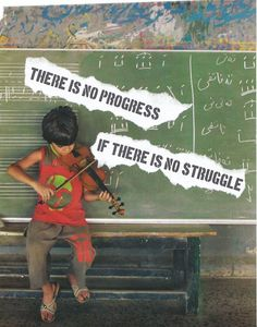THERE IS NO PROGRESS IF THERE IS NO STRUGGLE.♥