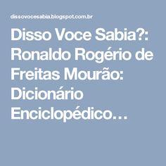 Disso Voce Sabia?: Ronaldo Rogério de Freitas Mourão: Dicionário Enciclopédico…
