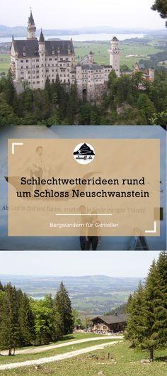 Ideen für Regentage in Füssen, Schwangau und Umgebung   #alpen #forggensee #neuschwanstein #hohenschwangau #wandern