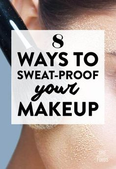 How to sweat-proof your makeup