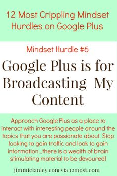 Mindset Hurdle #6: Google Plus is for Broadcasting My Content