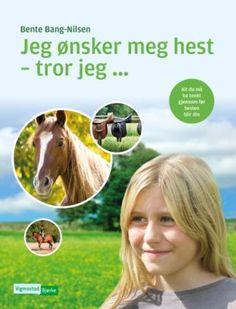 Jeg ønsker meg hest - tror jeg