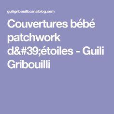 Couvertures bébé patchwork d'étoiles - Guili Gribouilli