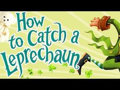 How to Catch a Leprechaun by Adam Wallace St Pattys, St Patricks Day, Saint Patricks, Preschool Education, Kindergarten Literacy, Holiday Writing, Electric Company, First Grade Reading, St Paddys Day