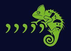 Comma, comma, comma, comma, comma, chameleon. Hee hee