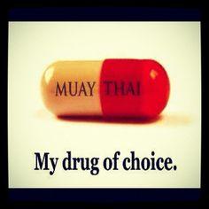 Muay Thai. My drug of choice.