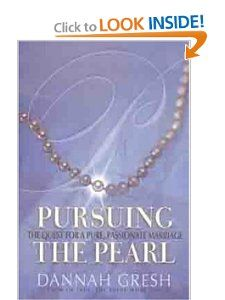 Pursuing the Pearl: The Quest for a Pure, Passionate Marriage: Dannah Gresh: Amazon.com: Books  Cannot WAIT to get this book after we're married! It's the followup to Secretkeeper and And the Bride Wore White, for married women.