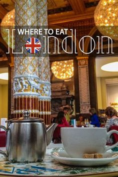 Where to Eat in London: International cuisine and British Favorites are on offer in top restaurants and market stalls.