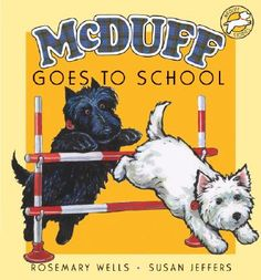 McDuff Goes to School, written by Rosemary Wells, illustrated by Susan Jeffers