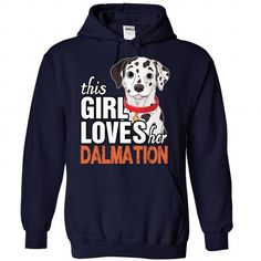 This Girl Loves Her Dalmation - #gift for teens #gift certificate. HURRY => https://www.sunfrog.com/Pets/This-Girl-Loves-Her-Dalmation-NavyBlue-Hoodie.html?68278