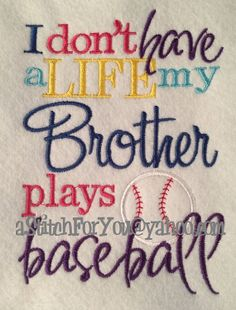 I don't have a Life, my Brother Sister plays BASEBALL - INSTANT Download Machine Embroidery Design by Carrie