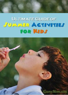 Ultimate Kids Summer Activity Guide - outdoor, indoor, science, reading, for art, for travel, ... #LearnActivities