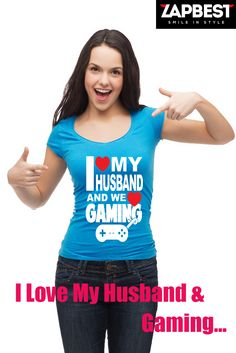 Quality Hoodies and tees...  http://zapbest.com/products/i-love-my-husband-we-love-gaming Made just for you! Printed in USA Fast Shipping! In Stock. Can Ship
