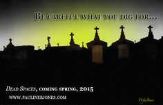 Be careful what you dig for...  Dead Spaces, Big Uneasy Book 2, coming spring of 2015.