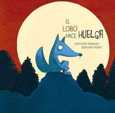 El lobo hace huelga/ Wolf Goes on Strike School Murals, Spanish Classroom, Red Riding Hood, No One Loves Me, Book Illustration, Illustrations, Childrens Books, Moose Art, Reading