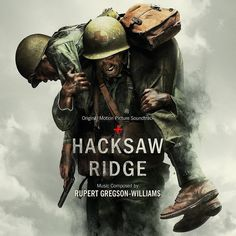 HACKSAW RIDGE – Original Motion Picture Soundtrack | Music Composed by Rupert Gregson-Williams