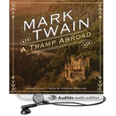A Tramp Abroad, audiobook, finished 7/1/12.