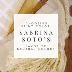 Choosing paint color is easier when you have the help of a professional designer! Here's a list of HGTV designer Sabrina Soto's favorite neutral paint colors.