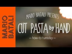 cutting pasta by hand is EASY - all it takes is a sharp knife, a cutting board, some flour...and rob zwirz of Babbo Ristorante & Enoteca to show you how to do it RIGHT!!! #howtotuesday ▶ Mario Batali's How-To Tuesday: Cut Pasta by Hand - YouTube