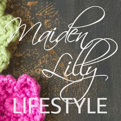 Maiden Lilly Lifestyle Blog