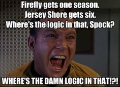 Andre Vandal - Google+ - TV Series Logic Firefly gets one season. Jersey Shore gets…