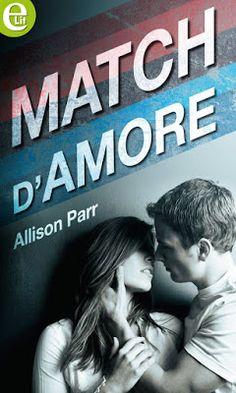 """Leggere Romanticamente e Fantasy: Anteprima """"Match d'amore"""" di Allison Parr, in usci..."""