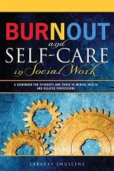 What I Wish I Had Known: Burnout and Self-Care in Our Social Work Profession - SocialWorker.com
