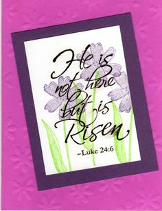 He is risen by whitfish - Cards and Paper Crafts at Splitcoaststampers