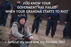 You know your government has failed when your grandmas starts to riot. (Image from Pungesti, Romania, where local farmers are attacked by Chevron-hired police- (Chevron intends to start fracking in the area illegally and against the will of the citizens)