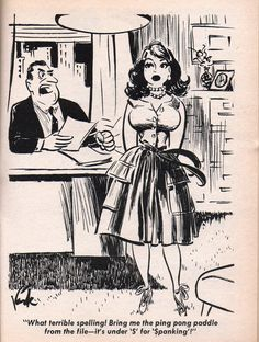 """And """"O"""" is for obedience. An excellent quality for a secretary and in her future career as the boss's trophy wife."""