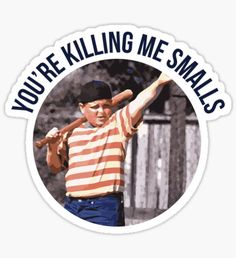 Tumblr Stickers, Diy Stickers, Killing Me Smalls, The Sandlot, Shut Up, Sticker Design, Movies And Tv Shows, Movie Tv