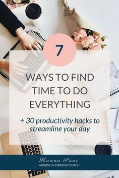 Learn 7 ways to find time to do everything you want, and get a free checklist with 30 productivity hacks that will help streamline your day.