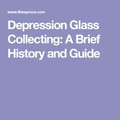 Depression Glass Collecting: A Brief History and Guide