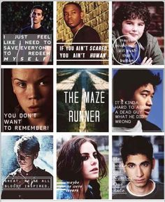 Quoting the characters, The Maze Runner----> I love how everyone's is cool or deep then we have Teresa