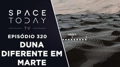 Diferente Tipo de Duna Em Marte - Space Today TV Ep.320