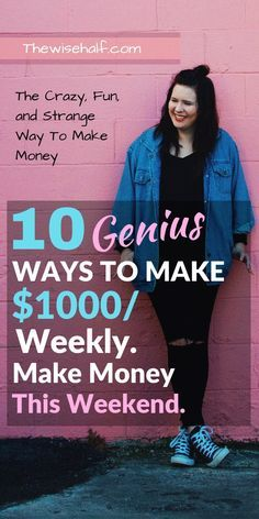 Let me show you How to make $1000 this weekend. Here's 10 genius, strange and fun ways to make money weekly. #workfromhome #legit #jobs #college #free- the wise half.