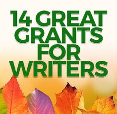 These organizations want to support your writing. Really! Here's how to apply.