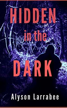 Hidden in the Dark (Harper Flagg Book by Alyson Larrabee Book Nerd, Book 1, Secret Hiding Places, Dark Books, Electronic Books, Page Turner, How To Get Away, Nonfiction Books, Great Books