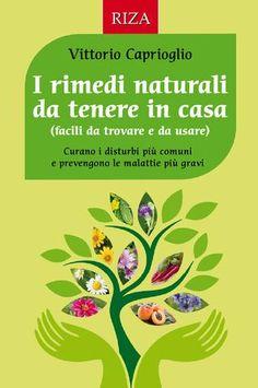 I rimedi naturali da tenere in casa Green Beans, Make It Simple, Vegetables, How To Make, Food, Recipes, Essen, Vegetable Recipes, Meals
