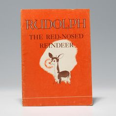 """THAT'S WHY WHENEVER IT'S FOGGY AND GRAY, IT'S RUDOLPH THE RED-NOSE WHO GUIDES SANTA'S SLEIGH""    First edition of the very first appearance of Santa's beloved ninth reindeer, written exclusively for Montgomery Ward by Robert May, with 41 illustrations by Denver Gillen."