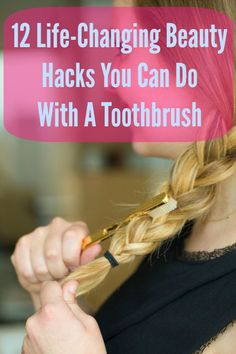 12 Life-Changing Beauty Hacks You Can Do With a Toothbrush - Everyone has toothbrushes from the dentist's office that they never use to brush their teeth. Instead of throwing them away, try these tricks for hair, nails, and more.