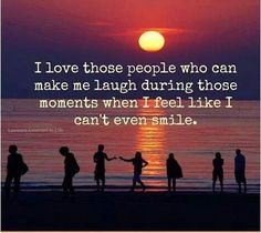 Laughing cures sadness, depression.